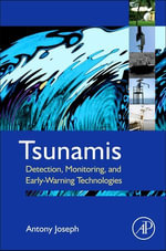 Tsunamis : Detection, Monitoring, and Early-Warning Technologies - Antony Dr Joseph