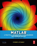 Matlab : A Practical Introduction to Programming and Problem Solving - Stormy Attaway