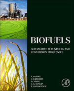 Biofuels : Alternative Feedstocks and Conversion Processes
