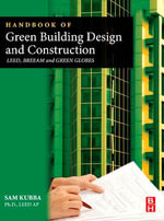 Handbook of Green Building Design and Construction : LEED, BREEAM, and Green Globes - Sam Kubba