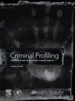 Criminal Profiling : An Introduction to Behavioral Evidence Analysis