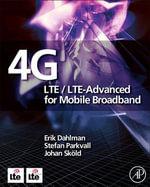 4G : LTE/LTE-Advanced for Mobile Broadband: LTE/LTE-Advanced for Mobile Broadband - Erik Dahlman