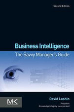 Business Intelligence : The Savvy Manager's Guide - David Loshin