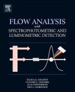 Flow Analysis with Spectrophotometric and Luminometric Detection - Elias Ayres Guidetti Zagatto
