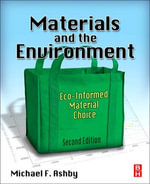 Materials and the Environment : Eco-informed Material Choice - Michael F. Ashby