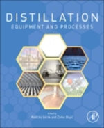 Distillation : Equipment and Processes