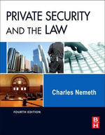 Private Security and the Law : A Discourse on Civil Disobedience - Charles Nemeth