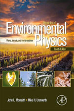 Principles of Environmental Physics : Plants, Animals, and the Atmosphere - John Monteith