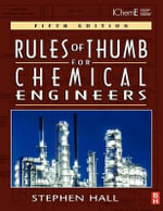 Rules of Thumb for Chemical Engineers - Carl R. Branan