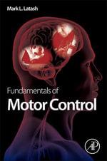 Fundamentals of Motor Control - Mark L. Latash