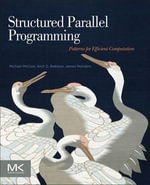 Structured Parallel Programming : Patterns for Efficient Computation - Michael McCool
