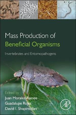 Mass Production of Beneficial Organisms : Invertebrates and Entomopathogens
