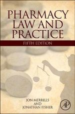 Pharmacy Law and Practice : Fourth Edition, 5e - Jon Merrills