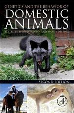 Genetics and the Behavior of Domestic Animals : Creating the Best Life for Animals