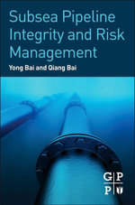 Subsea Pipeline Integrity and Risk Management - Yong Bai