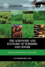 The Agronomy and Economy of Turmeric and Ginger : The Invaluable Medicinal Spice Crops - K.P. Prabhakaran Nair