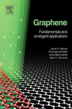Graphene : Fundamentals and emergent applications - Jamie H. Warner