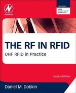 The RF in RFID : UHF RFID in Practice - Daniel M. Dobkin