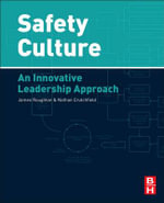 Safety Culture : An Innovative Leadership Approach - James Roughton