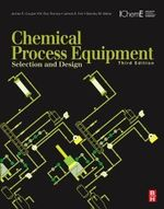 Chemical Process Equipment : Selection and Design - James Riley Couper