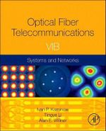 Optical Fiber Telecommunications : Systems and Networks Volume VIB