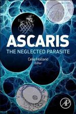 Ascaris : The Neglected Parasite