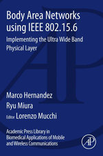 Body Area Networks using IEEE 802.15.6 : Implementing the ultra wide band physical layer - Marco Hernandez