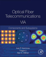 Optical Fiber Telecommunications Volume VIA : Components and Subsystems