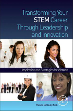 Transforming Your STEM Career Through Leadership and Innovation : Inspiration and Strategies for Women - Pamela McCauley Bush