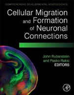 Cellular Migration and Formation of Neuronal Connections : Comprehensive Developmental Neuroscience