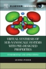 Virtual Synthesis of Nanosystems by Design : From First Principles to Applications - Liudmila Pozhar