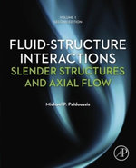 Fluid-Structure Interactions : Slender Structures and Axial Flow - Michael P. Paidoussis