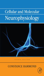 Cellular and Molecular Neurophysiology - Constance Hammond