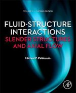 Fluid-Structure Interactions: v. 2 : Slender Structures and Axial Flow - Michael P. Paidoussis