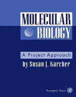 Molecular Biology : A Project Approach - Susan J. Karcher