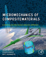 Micromechanics of Composite Materials : A Generalized Multiscale Analysis Approach - Jacob Aboudi