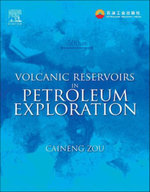 Volcanic Reservoirs in Petroleum Exploration - Caineng Zou