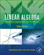 Linear Algebra : Algorithms, Applications, and Techniques - Richard Bronson
