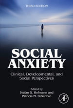 Social Anxiety : Clinical, Developmental, and Social Perspectives