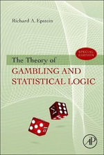 The Theory of Gambling and Statistical Logic : Reconciling Individual Liberty with the Common Goo... - Richard A. Epstein