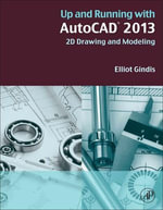 Up and Running with AutoCAD 2013 : 2D Drawing and Modeling - Elliot Gindis