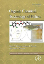 Fish Physiology : Organic Chemical Toxicology of Fishes: Fish Physiology Volume 33