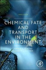 Chemical Fate and Transport in the Environment - Harold F. Hemond