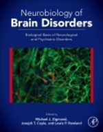 Neurobiology of Brain Disorders : Biological Basis of Neurological and Psychiatric Disorders