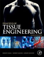 Principles of Tissue Engineering : Production, Purification, Storage, Applications an...