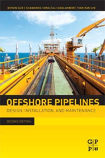 Offshore Pipelines : Design, Installation, and Maintenance - PhD, Boyun Guo