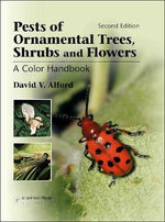 Pests of Ornamental Trees, Shrubs and Flowers : A Color Handbook - David V Alford