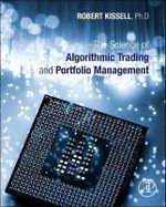 The Science of Algorithmic Trading and Portfolio Management - Robert Kissell