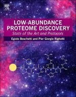 Low-Abundance Proteome Discovery : State of the Art and Protocols - Dr. Egisto Boschetti