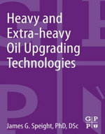 Heavy and Extra-heavy Oil Upgrading Technologies - James G. Speight